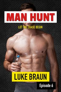 Man Hunt: Episode 6【電子書籍】[ Luke Braun ]