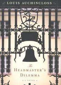 The Headmaster's Dilemma【電子書籍】[ Louis Auchincloss ]
