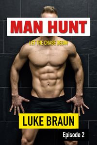 Man Hunt: Episode 2【電子書籍】[ Luke Braun ]