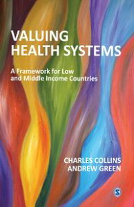 Valuing Health SystemsA Framework for Low and Middle Income Countries【電子書籍】[ Dr. Charles Collins ]