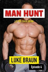 Man Hunt: Episode 4【電子書籍】[ Luke Braun ]
