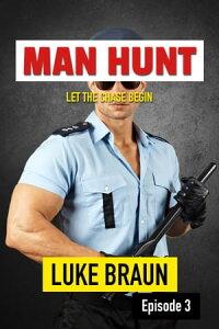 Man Hunt: Episode 3【電子書籍】[ Luke Braun ]
