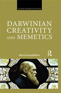 Darwinian Creativity and Memetics【電子書籍】[ Maria Kronfeldner ]