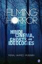 楽天Kobo電子書籍ストアで買える「Filming HorrorHindi Cinema, Ghosts and Ideologies【電子書籍】[ Meraj Ahmed Mubarki ]」の画像です。価格は3,375円になります。