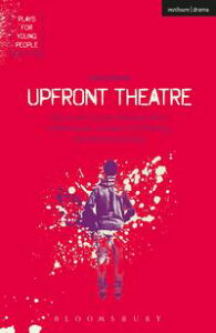 Upfront TheatreWhy Is John Lennon Wearing A Skirt?; Arsehammers; The Year of the Monkey; Hard Working Families【電子書籍】[ Ms Claire Dowie ]