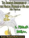 楽天Kobo電子書籍ストアで買える「The Suprising Adventures Of The Magical Monarch Of Mo And His People (Mobi Classics【電子書籍】[ L. Frank Baum ]」の画像です。価格は116円になります。