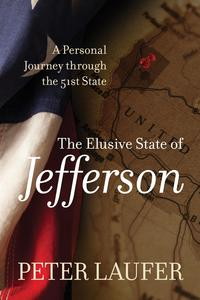 Elusive State of JeffersonA Journey through the 51st State【電子書籍】[ Peter Laufer ]