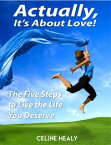 Actually, It's About Love!【電子書籍】[ Celine Healy ]