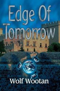 Edge of Tomorrow【電子書籍】[ Wolf Wootan ]