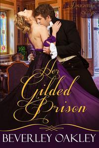 Her Gilded Prison【電子書籍】[ Beverley Oakley ]