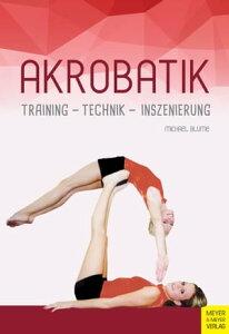 AkrobatikTraining - Technik - Inszenierung【電子書籍】[ Michael Blume ]