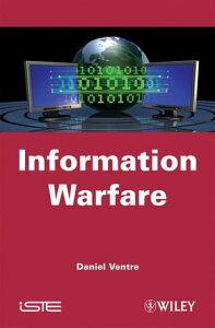 Information Warfare【電子書籍】[ Daniel Ventre ]