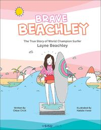 Brave Beachley: The True Story Of World Champion Surfer Layne Beachley【電子書籍】[ Chloe Chick ]