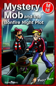 Mystery Mob and the Bonfire Night Plot【電子書籍】[ Roger Hurn ]