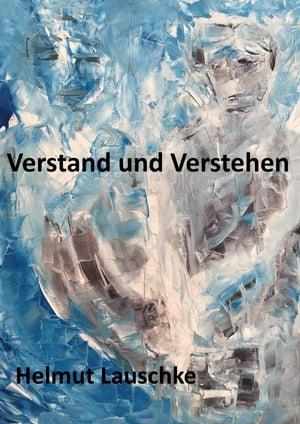 洋書, FICTION & LITERTURE Verstand und Verstehen Zur Philosophie der Jetztzeit Helmut Lauschke