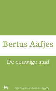 De eeuwige stad【電子書籍】[ Bertus Aafjes ]