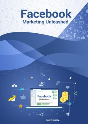 洋書, BUSINESS & SELF-CULTURE Facebook Marketing Unleashed Deepti Gupta