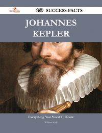 Johannes Kepler 169 Success Facts - Everything you need to know about Johannes Kepler【電子書籍】[ William Kelly ]
