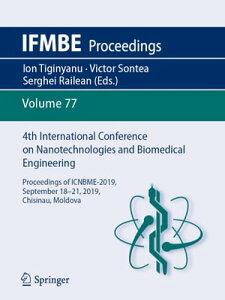 4th International Conference on Nanotechnologies and Biomedical EngineeringProceedings of ICNBME-2019, September 18-21, 2019, Chisinau, Moldova【電子書籍】