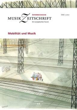 Mobilit?t und Musik?sterreichische Musikzeitschrift 02/2017【電子書籍】