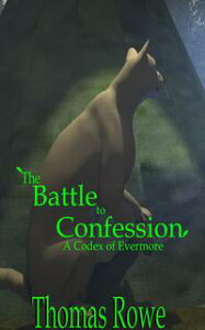 The Battle to Confession【電子書籍】[ Thomas Rowe ]