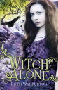 A Witch AloneBook 3【電子書籍】[ Ruth Warburton ]