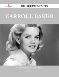 Carroll Baker 159 Success Facts - Everything you need to know about Carroll Baker【電子書籍】[ Craig Hammond ]