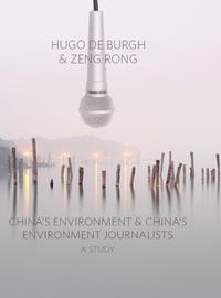 China's Environment and China's Environment JournalistsA Study【電子書籍】[ Hugo De Burgh ]