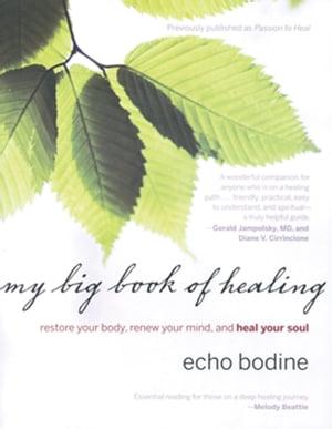 洋書, BUSINESS & SELF-CULTURE My Big Book of Healing: Restore Your Body, Renew Your Mind, and Heal Your Soul Bodine, Echo