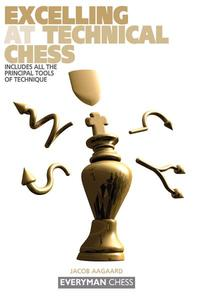 Excelling at Technical Chess【電子書籍】[ Jacob Aagaard ]