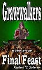 Gravewalkers: Final Feast【電子書籍】[ Richard T. Schrader ]