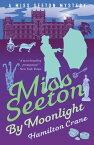 Miss Seeton by Moonlight【電子書籍】[ Hamilton Crane ]