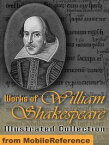 Works Of William Shakespeare. Illustrated.: Incl: Romeo And Juliet , Hamlet, Macbeth, Othello, Julius Caesar, A Midsummer Night's Dream, The Tempest, Julius Caesar, King Lear, Twelfth Night & More (Mobi Collected Works)【電子書籍】