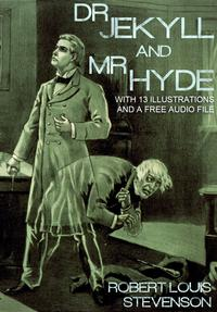 Dr. Jekyll and Mr. Hyde.With 13 Illustrations and a Free Audio File.【電子書籍】[ Robert Louis Stevenson ]