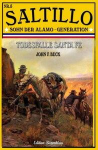 Saltillo #5: Todesfalle Santa Fe【電子書籍】[ John F. Beck ]
