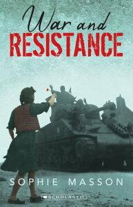 War and Resistance【電子書籍】[ Sophie Masson ]