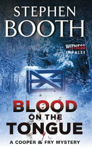 Blood on the TongueA Cooper & Fry Mystery【電子書籍】[ Stephen Booth ]