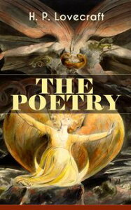 THE POETRY of H. P. Lovecraft90+ Poems in One Volume: Dead Passion's Flame, Life's Mistery, The Rose of England, The Conscript, Providence, Nemesis, The Peace Advocate, Despair, The Ancient Track, Festival…【電子書籍】[ H. P. Lovecraft ]