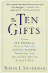The Ten GiftsFind the Personal Peace You've Always Wanted Through the Ten Gifts You've Always Had【電子書籍】[ Robin Silverman ]