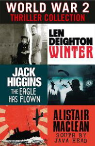 World War 2 Thriller Collection: Winter, The Eagle Has Flown, South by Java Head【電子書籍】[ Len Deighton ]
