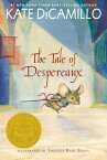 The Tale of DespereauxBeing the Story of a Mouse, a Princess, Some Soup, and a Spool of Thread【電子書籍】[ Kate DiCamillo ]