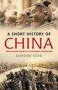 A Short History of China【電子書籍】[ Gordon Kerr ]