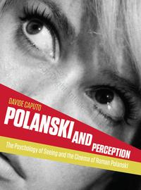 Polanski and PerceptionThe Psychology of Seeing and the Cinema of Roman Polanski【電子書籍】[ Davide Caputo ]