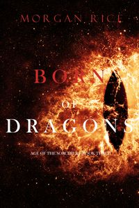 Born of Dragons (Age of the SorcerersーBook Three)【電子書籍】[ Morgan Rice ]