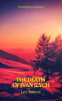 The Death of Ivan Ilych (Prometheus Classics)【電子書籍】[ Leo Tolstoy ]