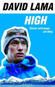 HighGenial unterwegs an Berg und Fels【電子書籍】[ David Lama ]