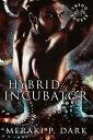 Hybrid Incubator...