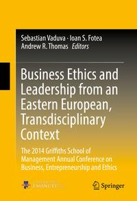 Business Ethics and Leadership from an Eastern European, Transdisciplinary ContextThe 2014 Griffiths School of Management Annual Conference on Business, Entrepreneurship and Ethics【電子書籍】