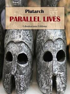 Parallel Lives【電子書籍】[ Plutarch ]