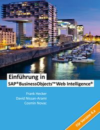 Einf?hrung in SAP BusinessObjects Web Intelligence【電子書籍】[ Cosmin Novac ]